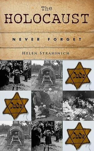 The Holocaust: Never Forget Book